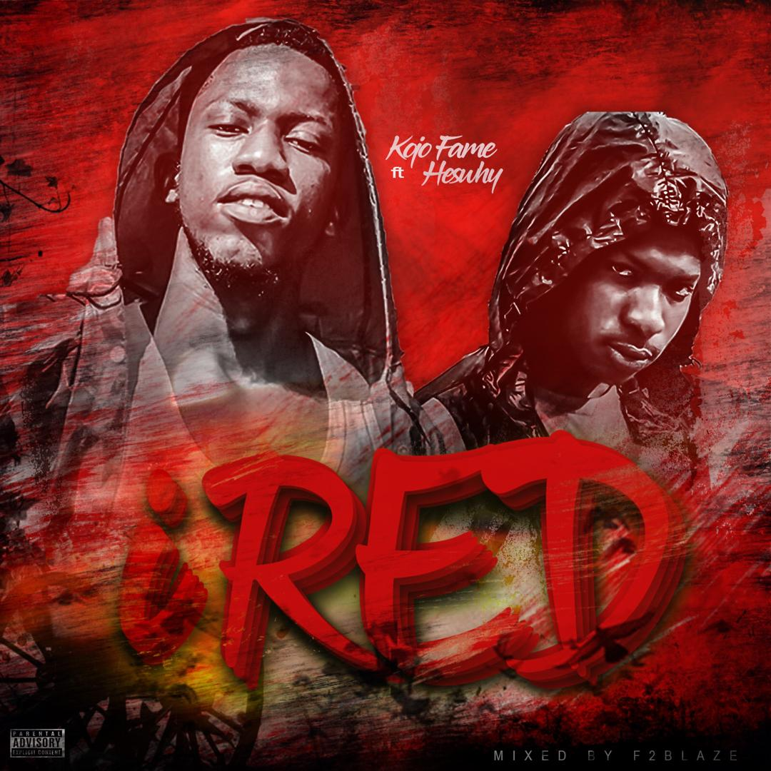 Kojo Fame – Eye Red ft Heswhy (Mixed by F2 Blaze)