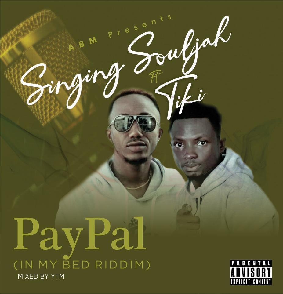Singing Souljah – PayPal ft Tiki
