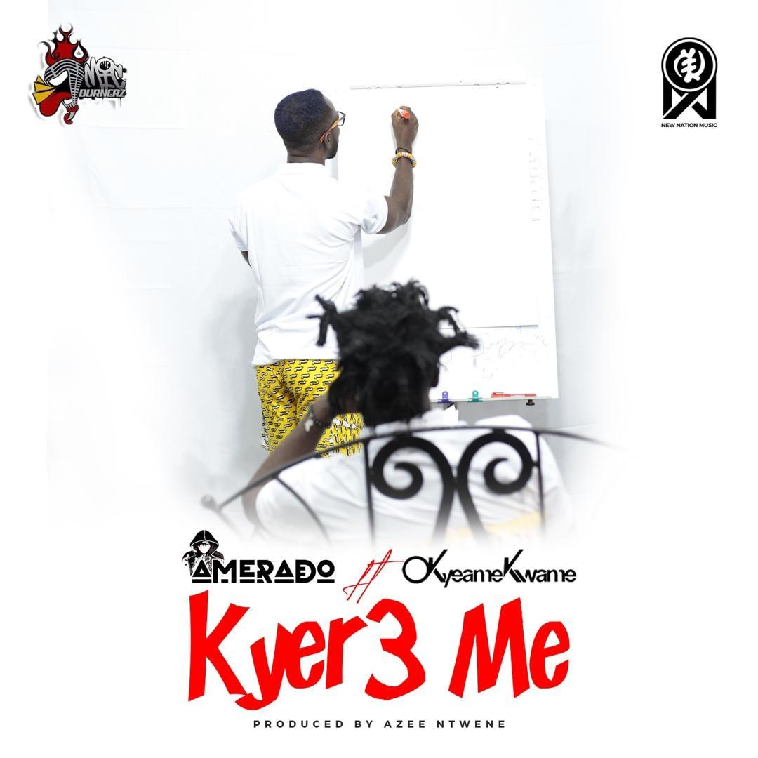 Amerado – Kyer3 Me ft Okyeame Kwame