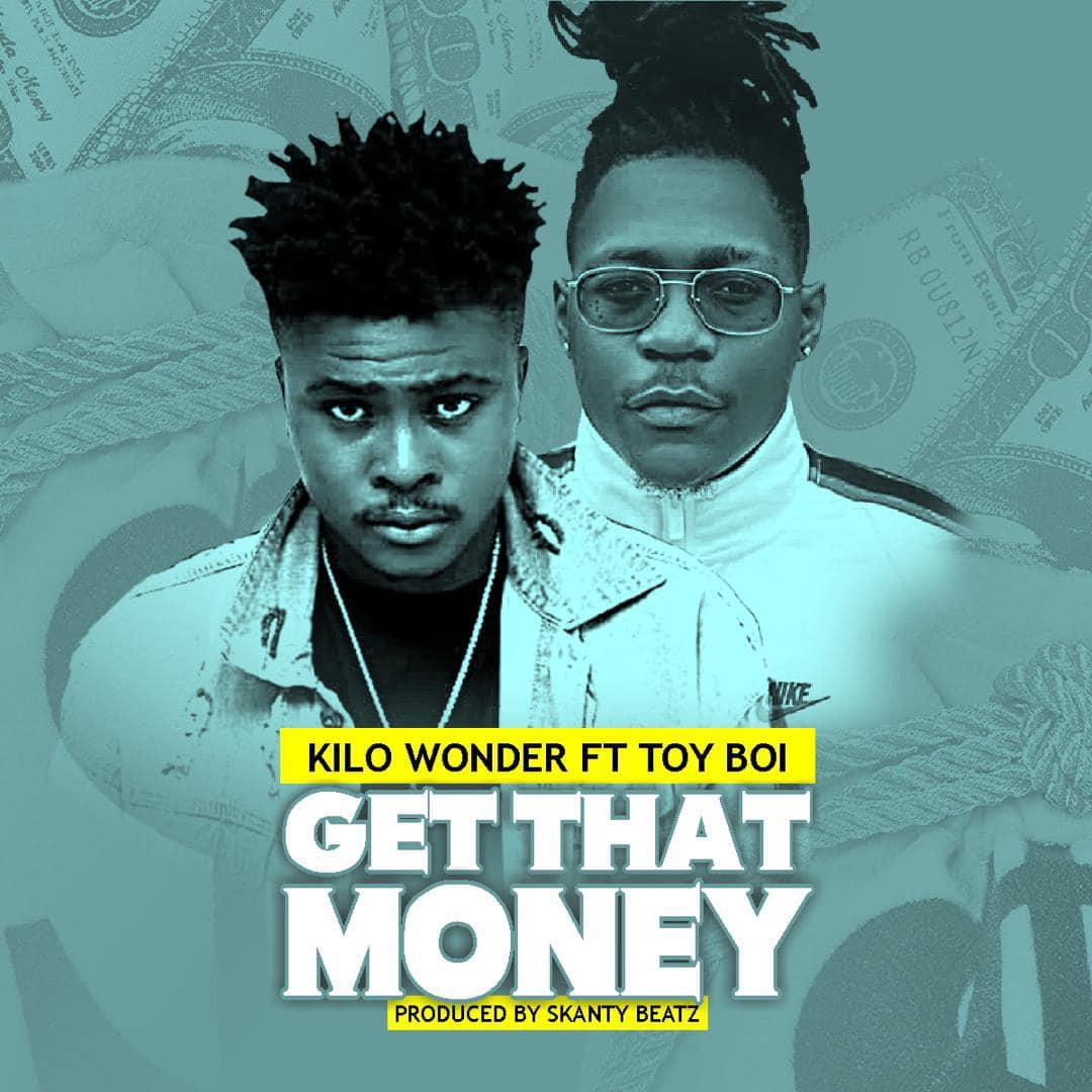 Kilo Wonder – Get That Money ft Toy Boi (Prod by Skanty Beatz)