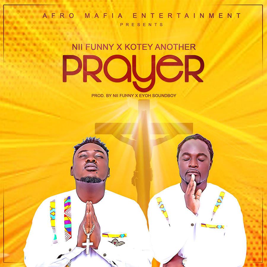 Nii Funny x Kotey Another – Prayer (Prod by Eyoh Soundboy & Funny)