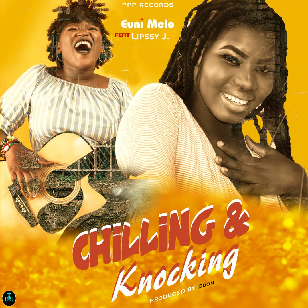 """New Music : Euni Melo Umasks """"Chilling And Knocking"""" Featuring Lipssy J"""