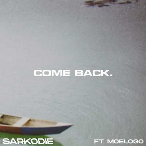 Sarkodie – Come Back ft Moelogo