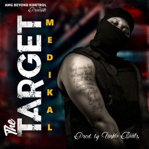 Medikal – Target (Unkle Beatz)