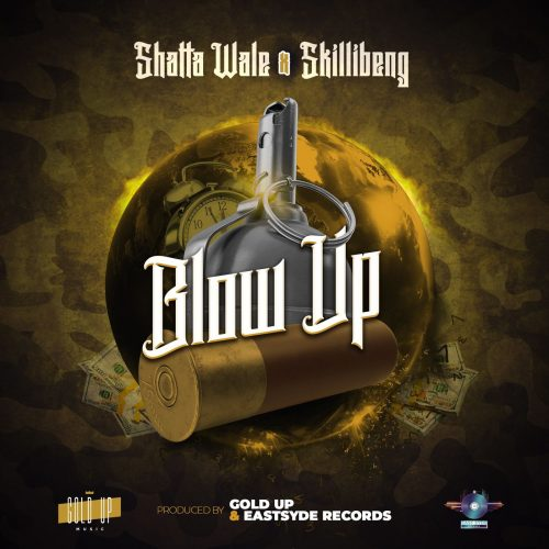 Shatta Wale x Skillibeng – Blow Up (Prod by Gold Up)