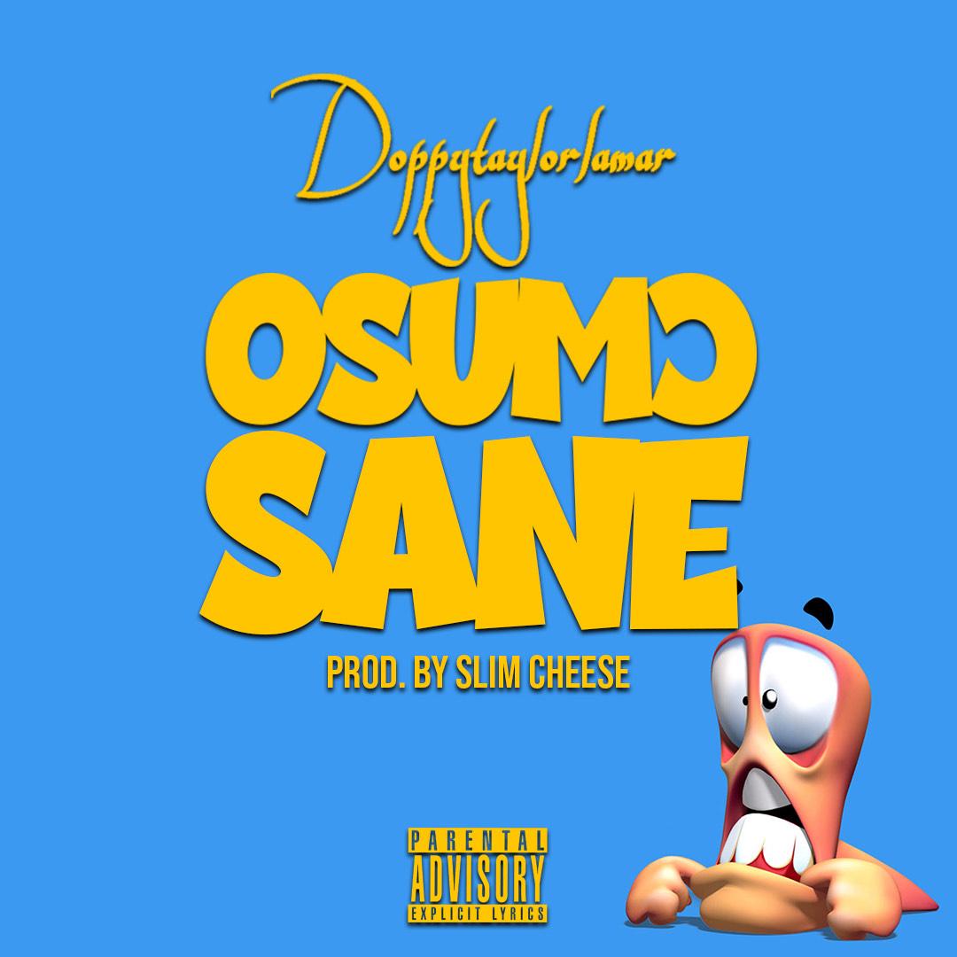 DoppyTaylorLamar – Osumo Sane (Prod by Slim Cheese)