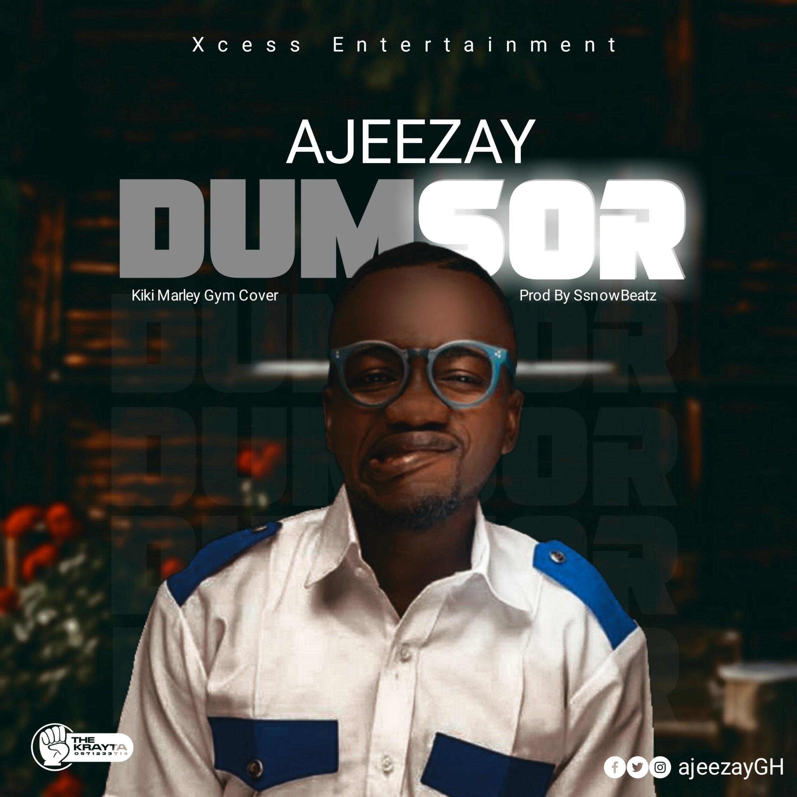 Ajeezay – Dumsor (Prod by SsnowBeatz)
