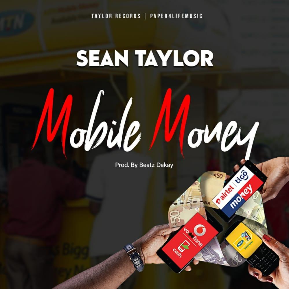 Sean Taylor – Mobile Money (Prod by Beatz Dakay)