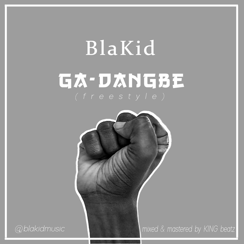 Blakid – Ga-Dangbe (Freestyle) (Mixed by King Beatz)