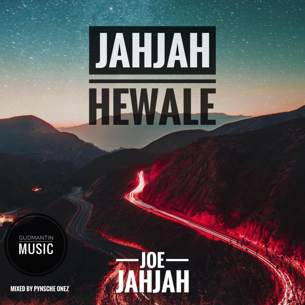 Joe Jah Jah – JahJah Hewale (Mixed by Pynsche Onez)