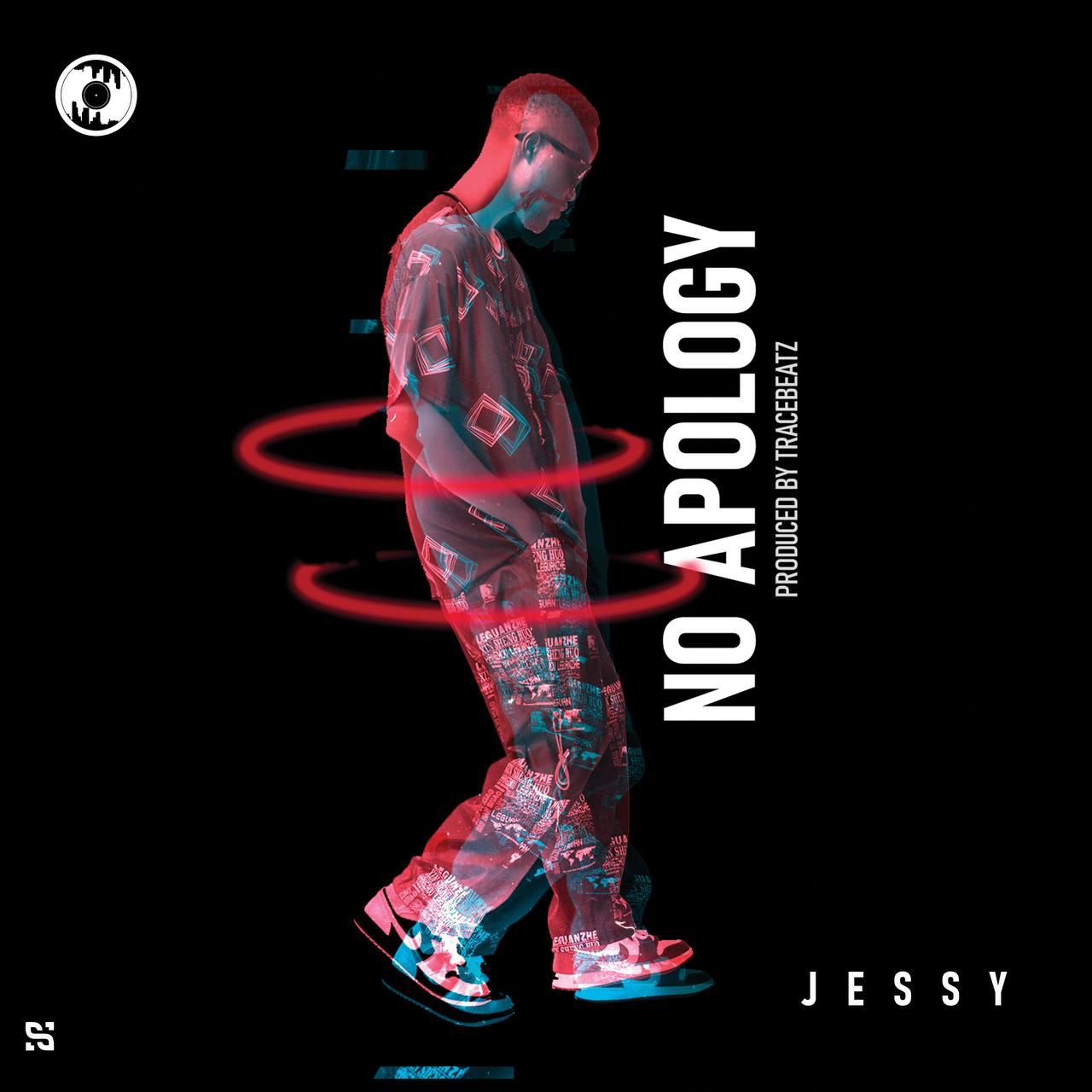 Jessy Gh – No Apology (Prod.by Tracebeatz)