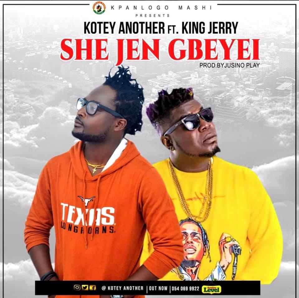 Kotey Another – She Jen Gbeyei ft King Jerry