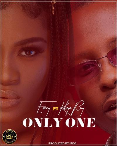 Eazzy – Only One ft. Kelvynboy